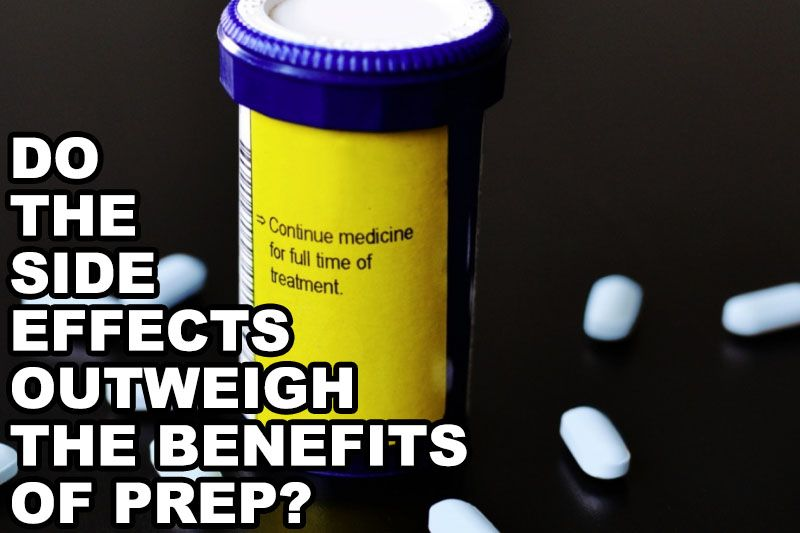 Do the side effects outweigh the benefits of PrEP? | Our Queer Stories | LGBTQ Coming Out Stories and More