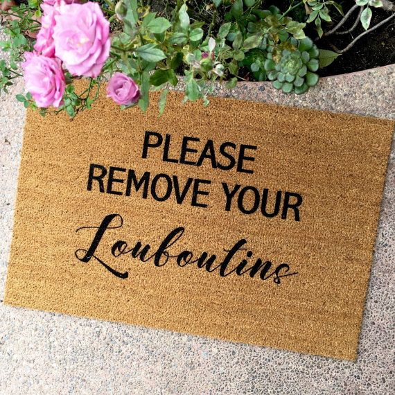 The Please Remove Your Louboutins Doormat Housewarming Gift