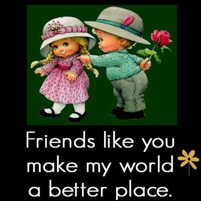 Friends Like You Make My World A Better Place Quotes Quote Friend