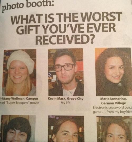 What's the worst gift you've ever recieved?