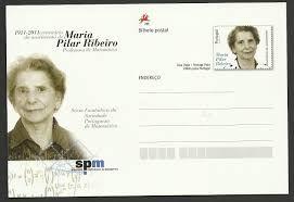 Maria do Pilar Ribeiro - Nasceu em Lisboa, a 5 de Outubro de 1911, frequentou o liceu Maria Amália Vaz de Carvalho. Numa época em que não era vulgar as ...mulheres tirarem um curso, licenciou-se em matemática pela Faculdade de Ciências de Lisboa, no ano de 1933. Após um estágio no Liceu Pedro Nunes, licenciou-se em Matemática no Liceu Camões.