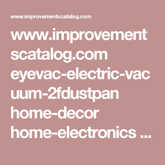 www.improvementscatalog.com eyevac-electric-vacuum-2fdustpan home-decor home-electronics 373944