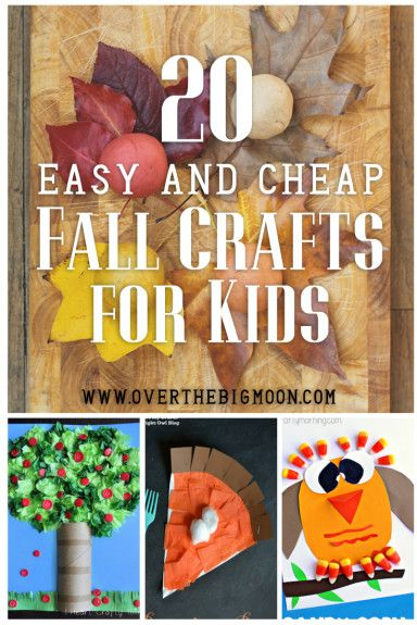 20 Easy And Cheap Fall Kids Crafts Over The Big Moon Easy Fall