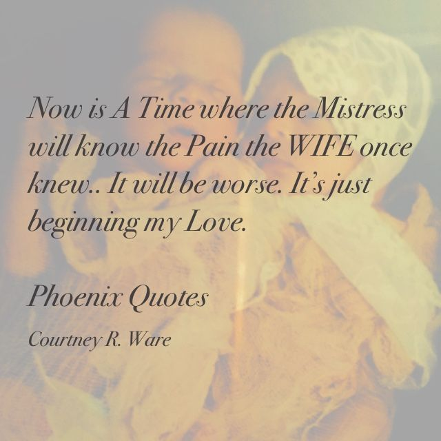 Mistress quotes, the other woman, infidelity    The Phoenix