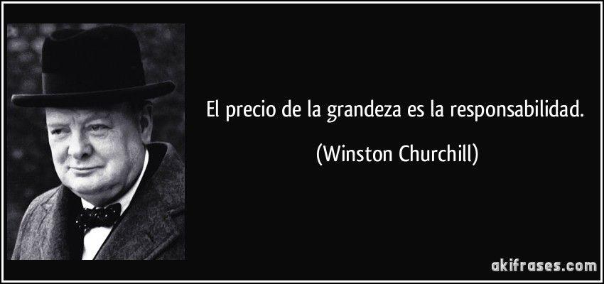 El Precio De La Grandeza Es La Responsabilidad Winston