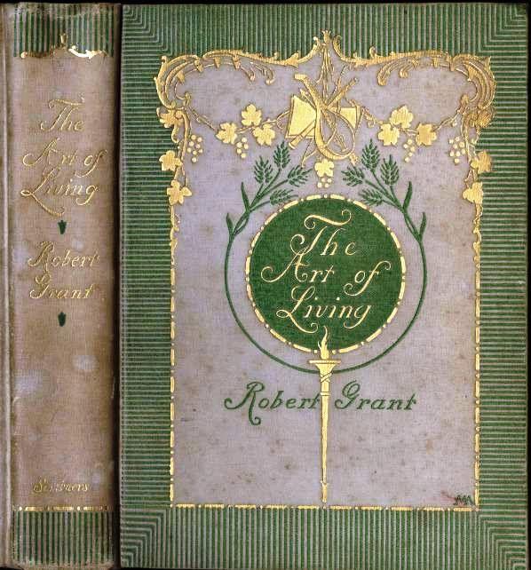 grant robert the art of living new york scribner s 1895 gold