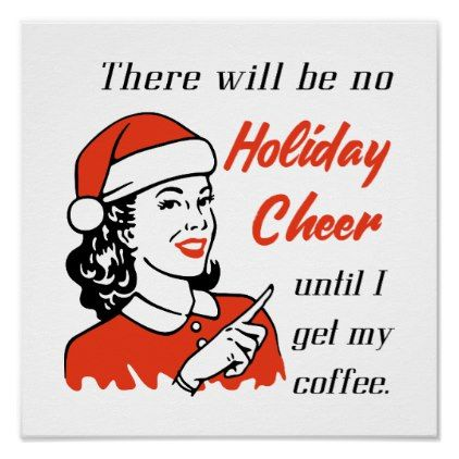 No Holiday Cheer Until Coffee Poster Funny Coffee Quote Quotes Holiday Quotes Funny Holiday Quotes Christmas Quotes Funny