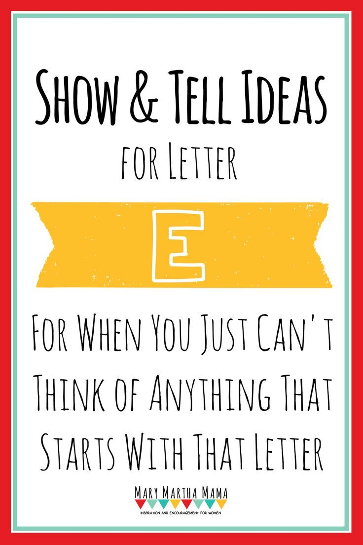 20 Ideas for show and tell letter e for preschoolers.   Mary