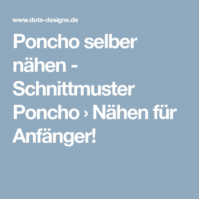 Poncho selber nähen - Schnittmuster Poncho › Nähen für Anfänger ...