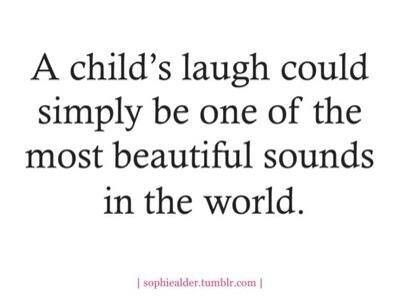 I Absolutely Love Hearing My Little Loves Laughing Mom Quotes Words Me Quotes