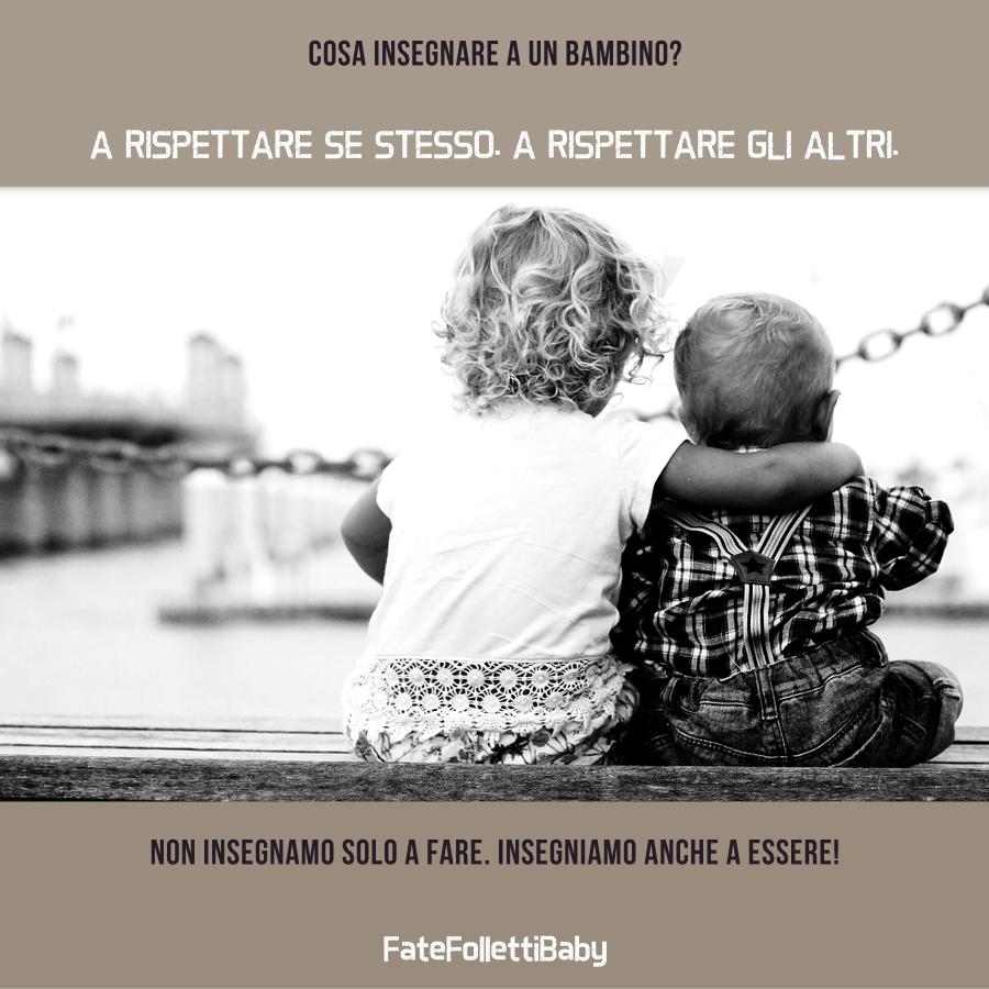 www.fatefollettibaby.it Cosa insegnare a un bambino