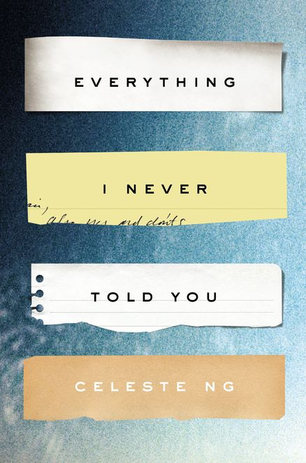 EVERYTHING I NEVER TOLD YOU by Celeste Ng -- Lydia is dead. But they don't know this yet . . . So begins the story of this exquisite debut novel, about a Chinese American family living in 1970s small-town Ohio.