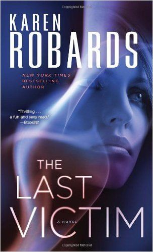 Amazon.com: The Last Victim: A Novel (Dr. Charlotte Stone) (9780345535818): Karen Robards: Books