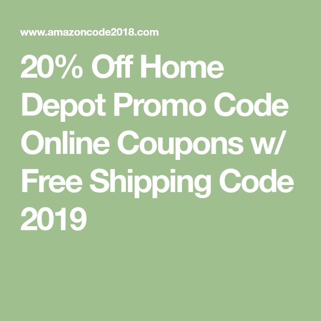 20 Off Home Depot Promo Code Online Coupons W Free