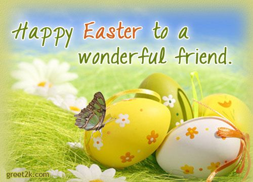 Happy Easter To A Wonderful Friend Happy Easter Quotes Easter Quotes Funny Easter Wishes