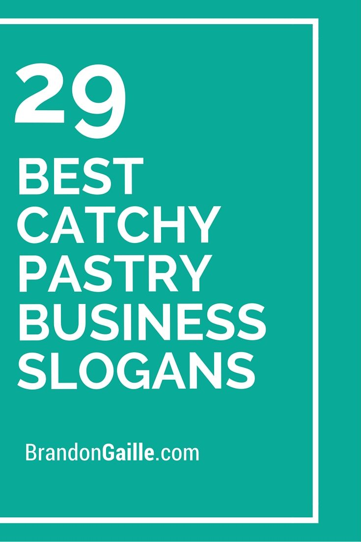 101 Best Catchy Pastry Business Slogans Business Slogans