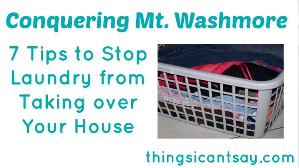 Conquering Mt. Washmore: 7 Tips to Stop Laundry from Taking over Your House