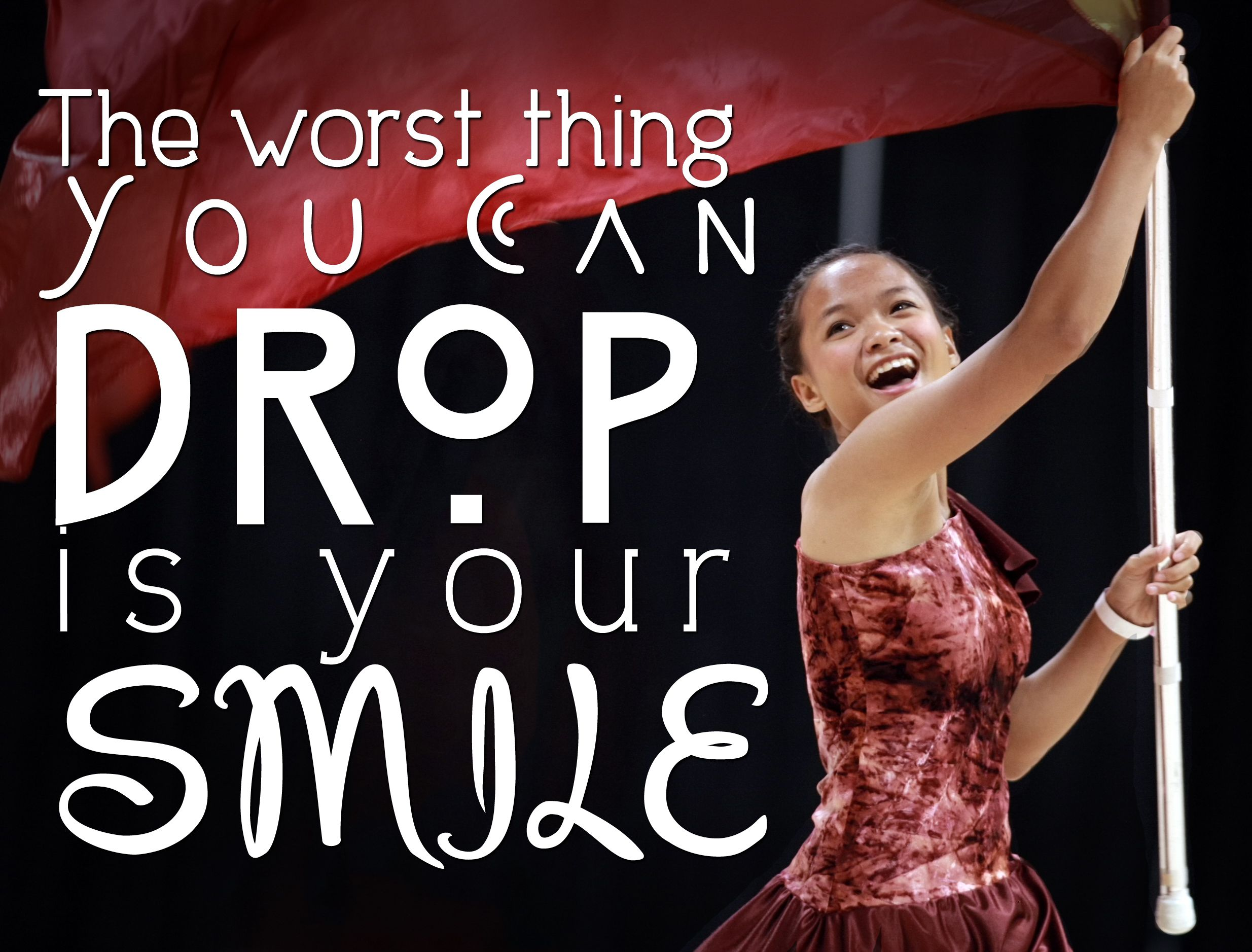 Articles about color guard - The Worst Thing You Can Drop Is Your Smile Cute Color Guard Saying