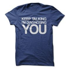 Keep Talking I'm Diagnosing You!