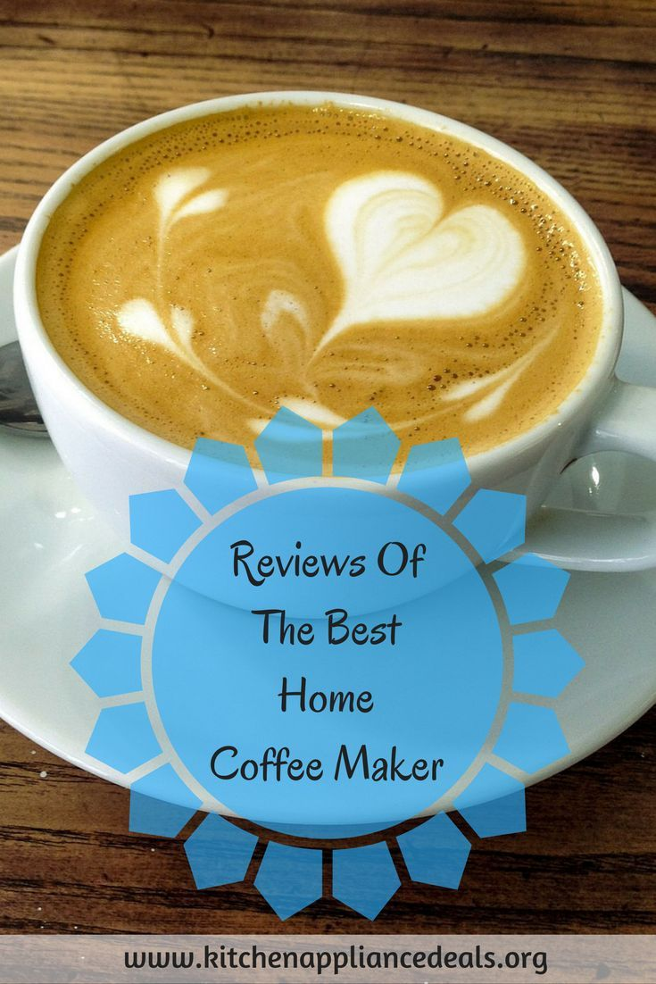 Find out what is the best rated home coffee maker to buy. Reviews on ...