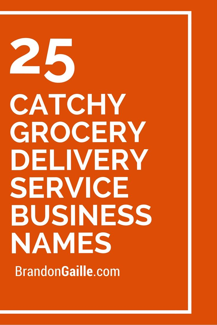25 Catchy Grocery Delivery Service Business Names | Grocery ...