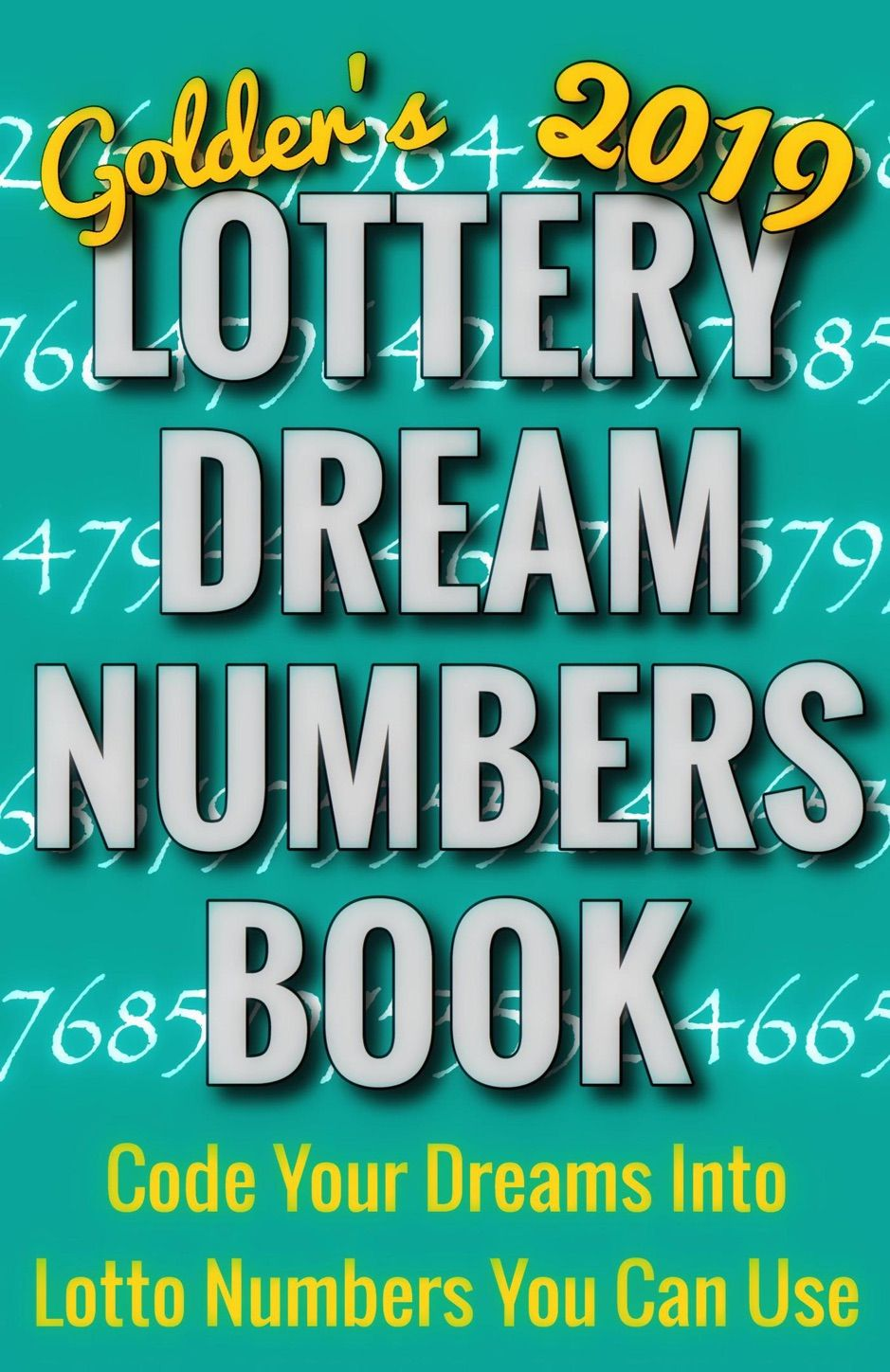 A Zgolder S 2019 Lottery Dream Numbers Book Code Your Dreams Into Lotto Numbers Y Sponsored Numbers Dream Lotto Numbers Lottery Book Lottery Numbers