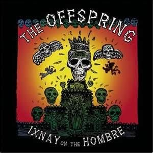 Ixnay On The Hombre The Offspring Album Art Album Covers Band Posters