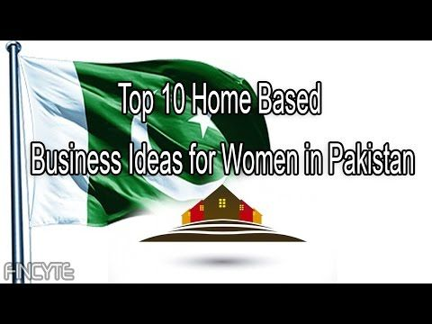Top 10 Home Based Business Ideas For Women In Pakistan Fincyte