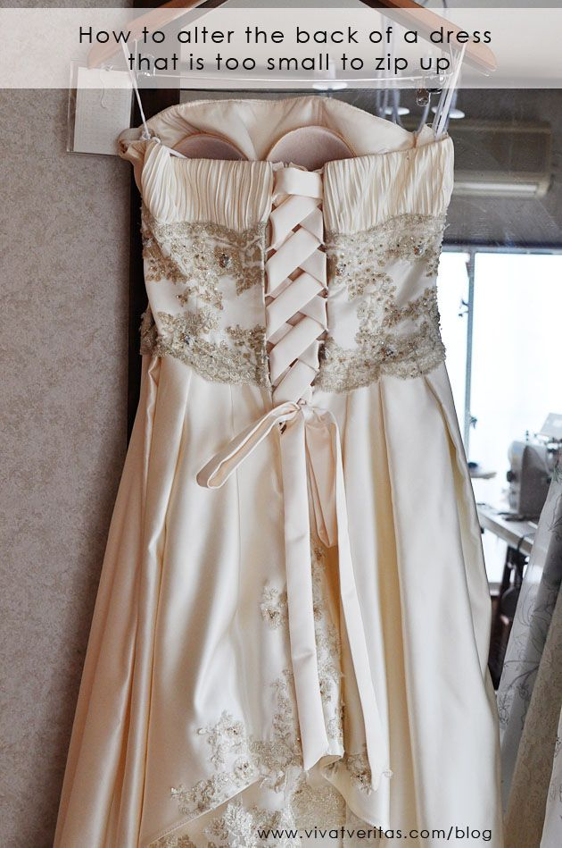 How To Alter The Back Of A Dress That Is Too Small To Zip Up Vivat Veritas Diy Wedding Dress Dresses Dress Alterations