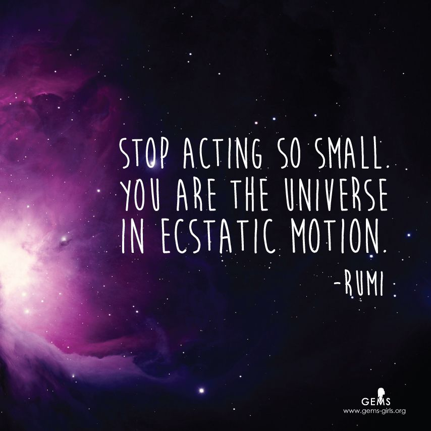 Rumi Quote Stop Acting So Small You Are The Universe