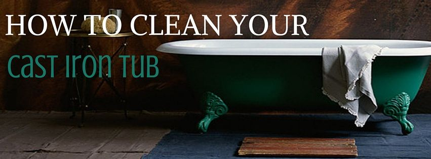 How to clean your cast iron tub cast iron tub tub cast