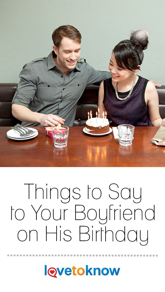20 Things To Say On Your Boyfriends Birthday -5200