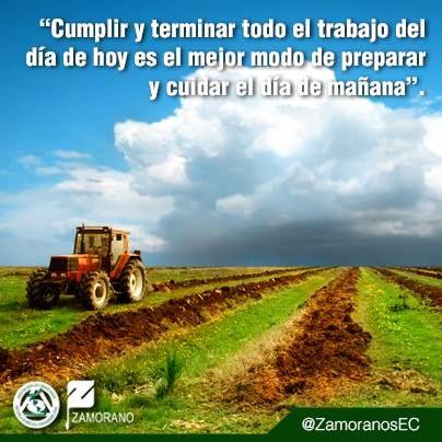 """""""Cumplir y terminar todo el trabajo del día de hoy es el mejor modo de preparar y cuidar el día de mañana"""". @ZamoranosEC"""