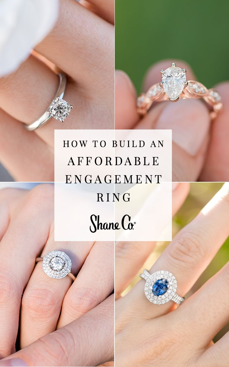 With Shane Co It S Easier Than Ever To Build The Engagement Ring Of Your Dreams At An Affordable Price Wi Engagement Rings Affordable Budget Engagement Rings