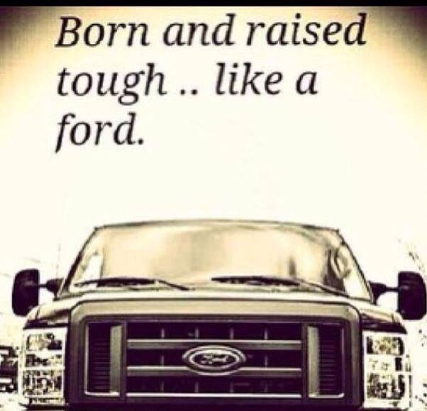 Born And Raised Tough Like A Ford Ford Trucks Jacked Up