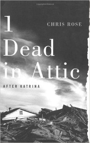 Amazon Com 1 Dead In Attic After Katrina 9781416552987 Chris Rose Books Roses Book Book Sale Books