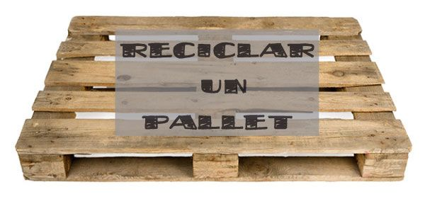 La Maleta De Tatufi Reciclar Palets La Maleta De Tatufi Pinterest - Reciclaje-de-palet