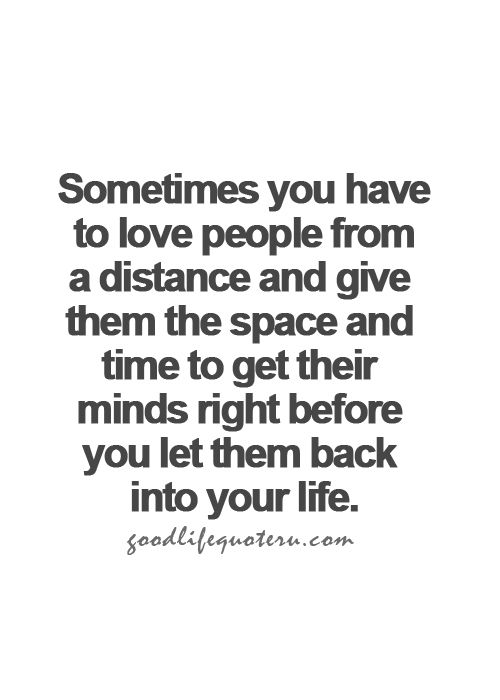 Sometimes You Have To Distance Yourself From The People You Love