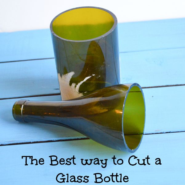 How To Cut Glass Bottles The Best Way Crafting Tutorials To Try