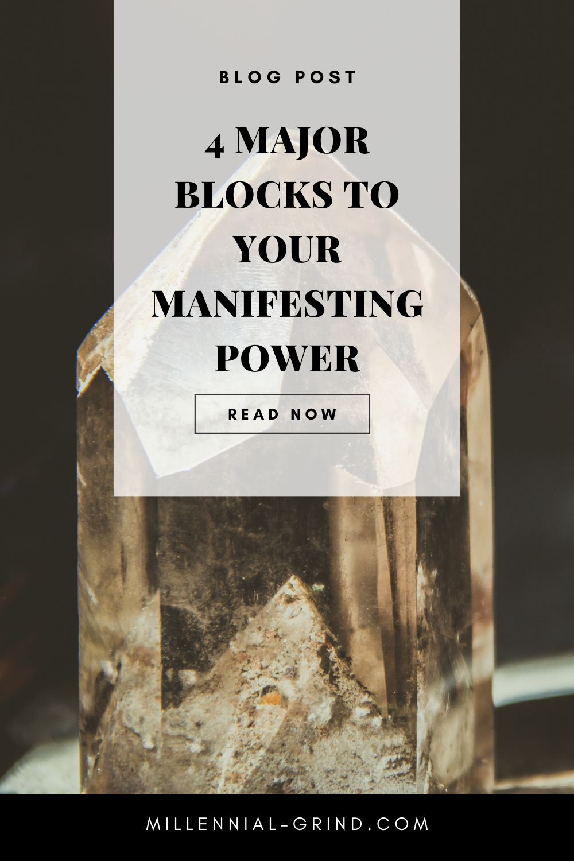 4 Major Blocks To Your Manifestation Power