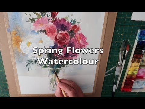 Watercolour Demonstration Spring Flowers In A Vase Youtube