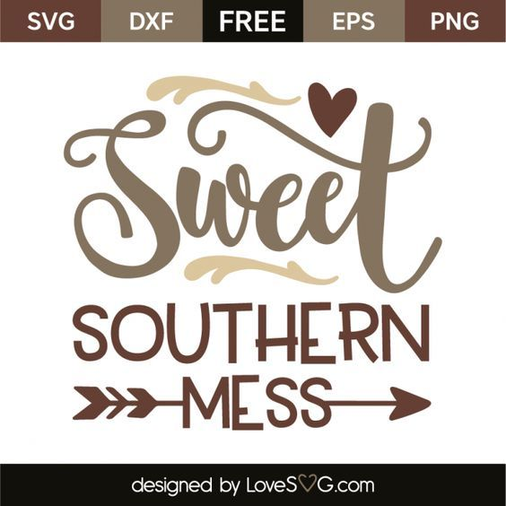 Download Sweet southern mess | Cricut expression, Southern sayings ...