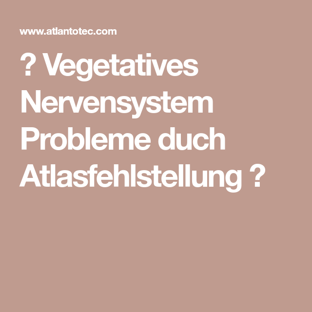 Photo of → Vegetatives Nervensystem Probleme duch Atlasfehlstellung ←