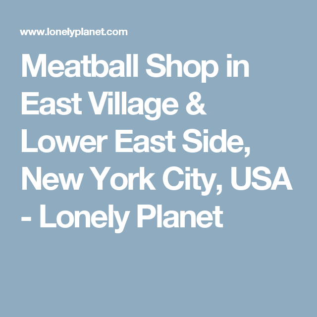 Meatball Shop in East Village & Lower East Side, New York City, USA - Lonely Planet