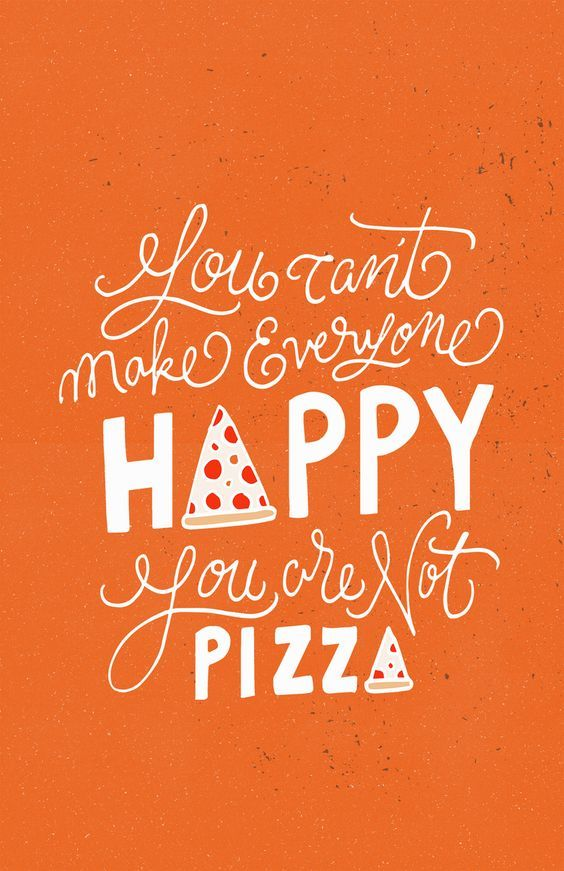 You Can T Make Everyone Happy You Are Not Pizza Pizza Free Dibujo