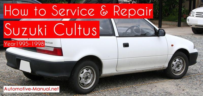 How To Service Repair Suzuki Cultus 1995 1998 Pdf Manual Suzuki Repair Repair Manuals