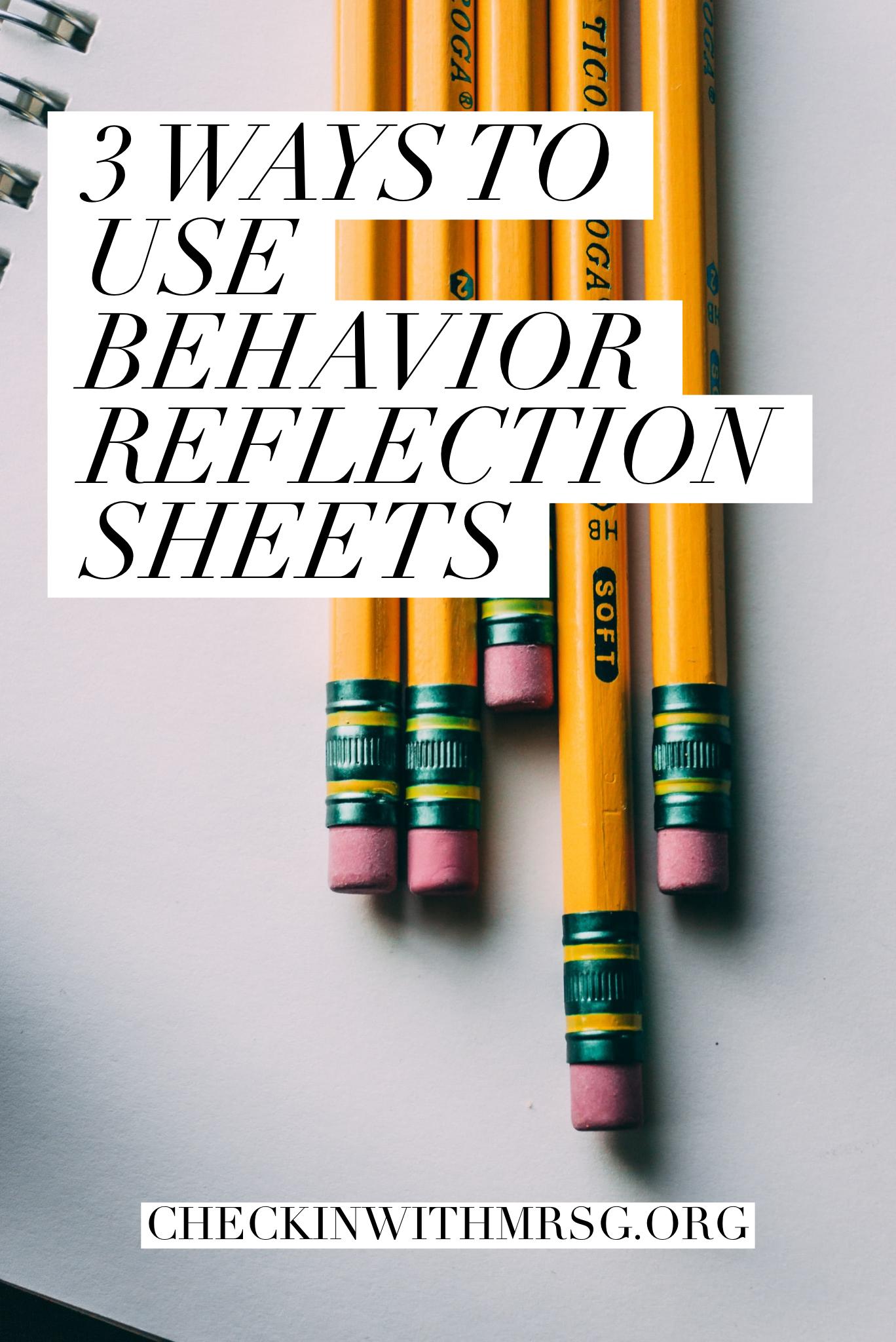 3 Ways To Use Behavior Reflection Sheets