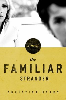 """""""The Familiar Stranger"""" by Christina Berry was a 2010 Christy Award finalist in Best Novel."""