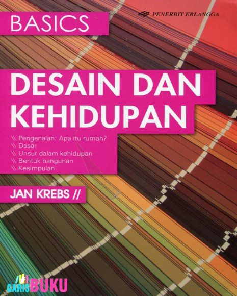 Basics Desain Dan Kehidupan Buku Desain Dan Kehidupan Buku Buku Online Desain