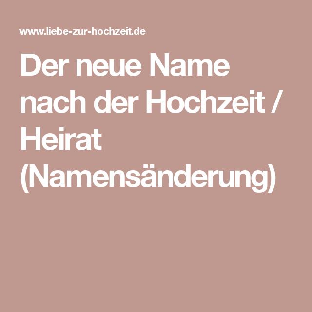 Der Neue Name Nach Der Hochzeit Heirat Namensanderung Namensanderung Hochzeit Ideen Fur Die Hochzeit